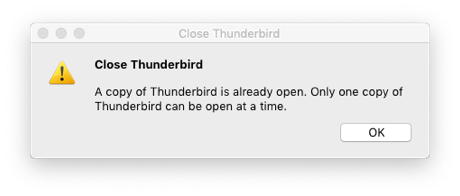 A copy of Thunderbird is already open warning dialog